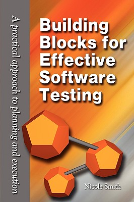 Building Blocks for Effective Software Testing, Nicole Smith