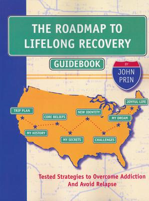 The Roadmap to Lifelong Recovery [Paperback], John Howard Prin LADC (Author)
