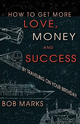 Image for How to Get More Love, Money, and Success by Traveling on Your Birthday