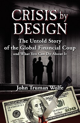 Image for CRISIS BY DESIGN : THE UNTOLD STORY OF T