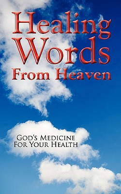 Image for Healing Words From Heaven, God's Medicine For Your Health