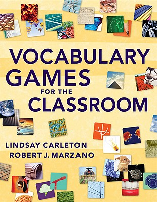 Vocabulary Games for the Classroom, Robert J. Marzano; Lindsay Carleton