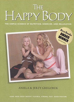 Image for HAPPY BODY, THE THE SIMPLE SCIENCE OF NUTRITION, EXERCISE AND RELAXATION