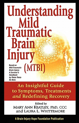 Image for Understanding Mild Traumatic Brain Injury (MTBI): An Insightful Guide to Symptoms, Treatments, and Redefining Recovery