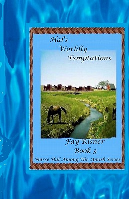 Hal's Worldly Temptations: Nurse Hal Among The Amish, Risner, Fay