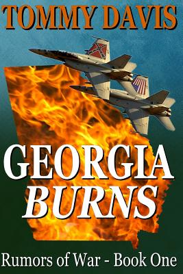 Georgia Burns: Book I of the new series 'Rumors of War'., Davis, Mr Tommy E