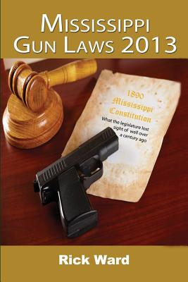 Mississippi Gun Laws 2013, Ward, Rick