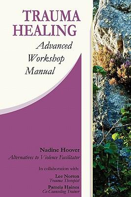 Trauma Healing: Advanced Workshop Manual, Hoover, Nadine C.