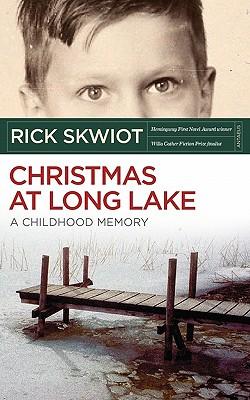 Christmas at Long Lake - A Childhood Memory, Skwiot, Rick