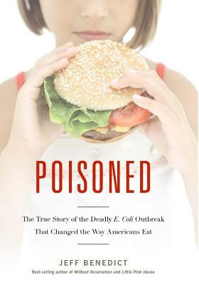 Image for Poisoned: The True Story of the Deadly E. Coli Outbreak That Changed the Way Ame