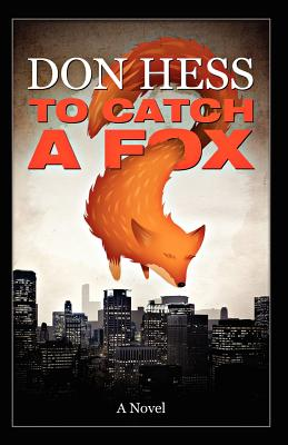 To Catch a Fox, Hess, Donald Frank