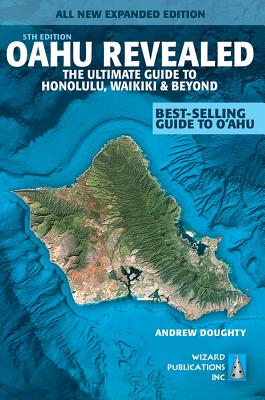 Image for Oahu Revealed: The Ultimate Guide to Honolulu, Waikiki & Beyond