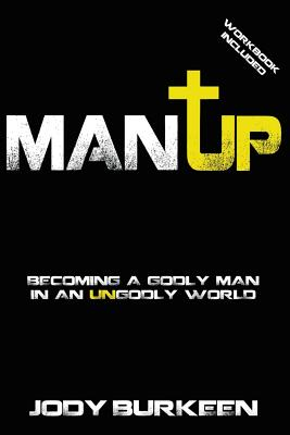 Image for Man Up! Becoming a Godly Man in an Ungodly World