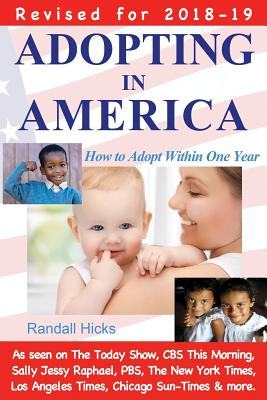 Image for Adopting in America: How to Adopt Within One Year (2018-2019)