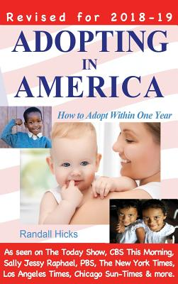 Image for Adopting in America: How to Adopt Within One Year (2018-2019 edition)