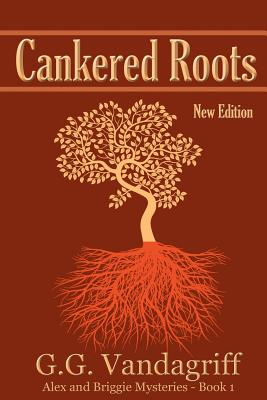 Cankered Roots - New Edition: Book One of The Alex & Briggie Mysteries, Vandagriff, G.G.