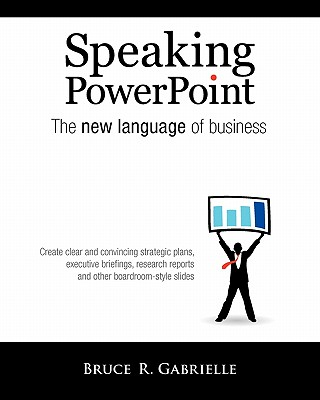 Image for Speaking PowerPoint: The New Language of Business