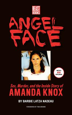 Image for Angel Face: The True Story of Student Killer Amanda Knox