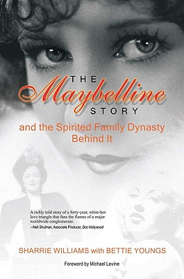 Image for MAYBELLINE STORY, THE AND THE SPIRITED FAMILY DYNASTY BEHIND IT