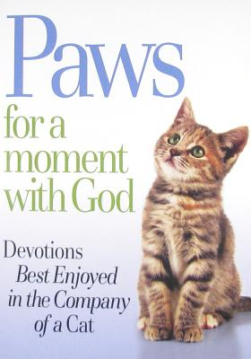 Image for Paws for a Moment With God: Devotions Best Enjoyed in the Company of a Cat