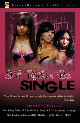 I'd Rather Be Single, LaShonda DeVaughn; Mimi Renee; Tysha; Kaie Golson