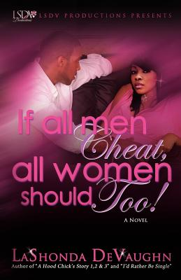 If All Men Cheat, All Women Should Too!, DeVaughn, LaShonda R.