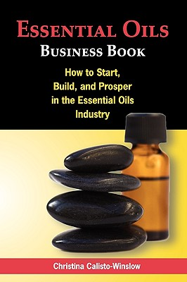 Essential Oils Business Book, Calisto-Winslow, Christina