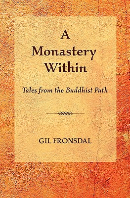 A Monastery Within: Tales from the Buddhist Path, Fronsdal, Gil