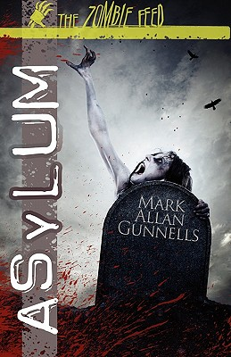 ASYLUM - THE ZOMBIE FEED, GUNNELLS, MARK ALLEN