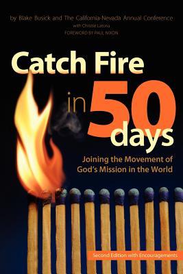 Catch Fire in 50 Days, California-Nevada Ac of Umc; Busick, Blake; Cnumc