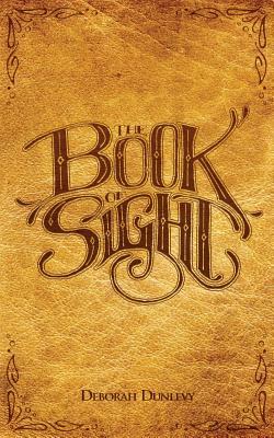 The Book of Sight (Volume 1), Dunlevy, Deborah