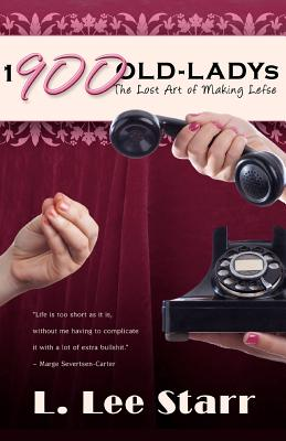 1-900-OLD-LADYs: The Lost Art of Making Lefse, Starr, L. Lee