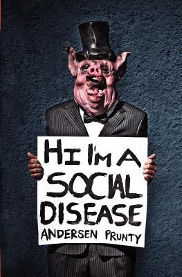 Hi I'm a Social Disease: Horror Stories, Andersen Prunty