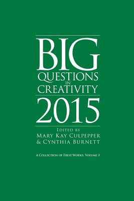 Image for Big Questions in Creativity 2015: A Collection of First Works, Volume 3