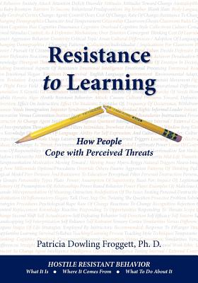 Resistance to Learning: How People Cope with Perceived Threats, Froggett, Patricia Dowling