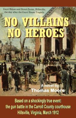 No Villains, No Heroes, Moore, Thomas