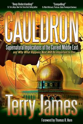 Image for Cauldron: Supernatural Implications of the Current Middle East and Why What Happens Next Will Be Important to You