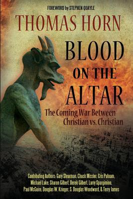 Image for Blood on the Altar: The Coming War Between Christian vs. Christian