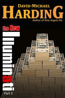 The New Illuminati: Part 1, Harding, David-Michael