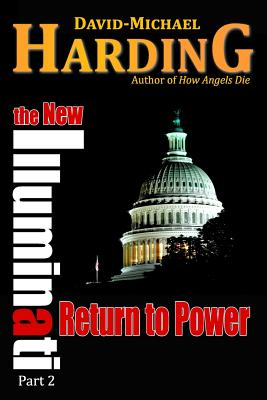 Return to Power: The New Illuminati Part 2, Harding, David-Michael
