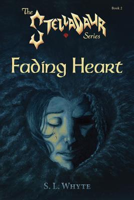 Fading Heart (The Stelladaur Series) (Volume 2), S. L. Whyte