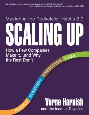 Scaling Up: How to Build a Meaningful Business...and Enjoy the Ride, Verne Harnish