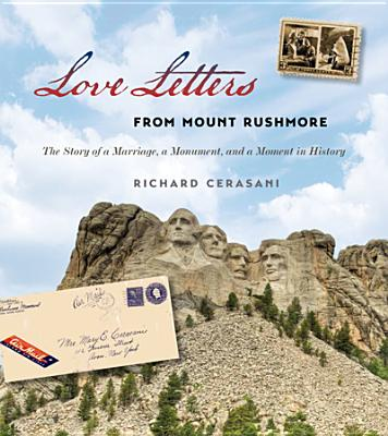 Image for Love Letters from Mount Rushmore: The Story of a Marriage, a Monument, and a Moment in History