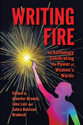 Image for Writing Fire: An Anthology Celebrating the Power of Women's Words