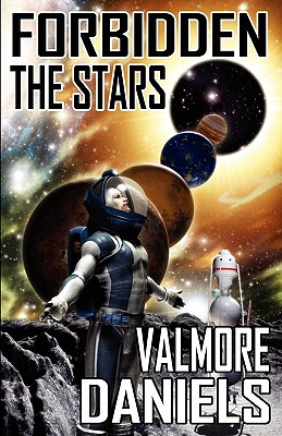 Forbidden The Stars: The Interstellar Age Book 1, Daniels, Valmore