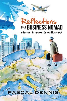 Image for REFLECTIONS OF A BUSINESS NOMAD