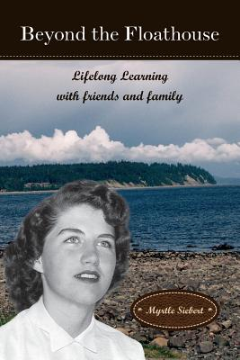 Image for Beyond the Floathouse: Lifelong Learning with friends and family (Floathouse Series) (Volume 3)