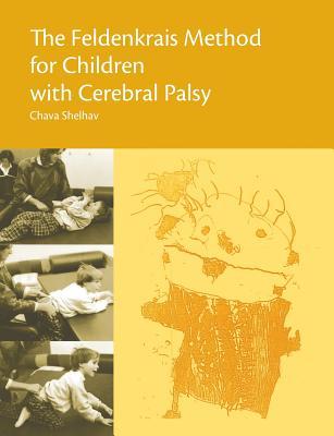 The Feldenkrais Method for Children with Cerebral Palsy, Shelhav, Chava