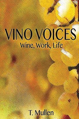 Vino Voices: Wine, Work, Life, Mullen, Mr. T.
