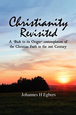 Christianity Revisited, Egbers, Johannes H